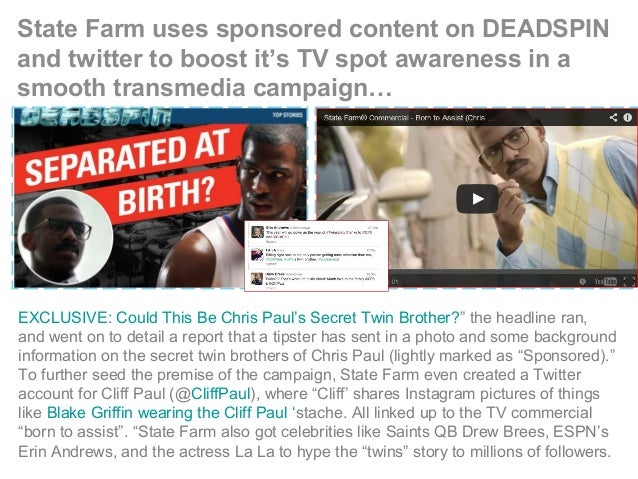 State Farm uses sponsored content on DEADSPIN and twitter to boost it's TV spot awareness in a smooth transmedia campaign…...