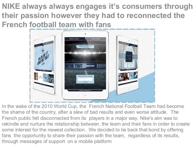 NIKE always always engages it's consumers through their passion however they had to reconnected the French football team w...