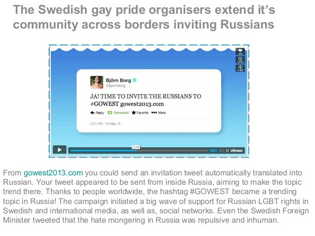 The Swedish gay pride organisers extend it's community across borders inviting Russians From gowest2013.com you could send...