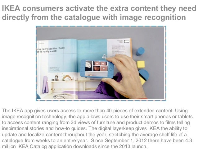 IKEA consumers activate the extra content they need directly from the catalogue with image recognition The IKEA app gives ...