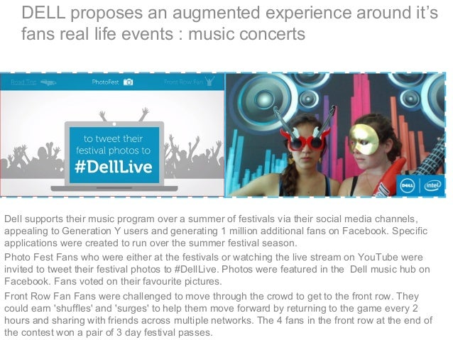 DELL proposes an augmented experience around it's fans real life events : music concerts Dell supports their music program...