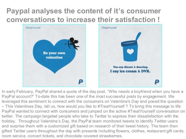 Paypal analyses the content of it's consumer conversations to increase their satisfaction ! In early February, PayPal shar...