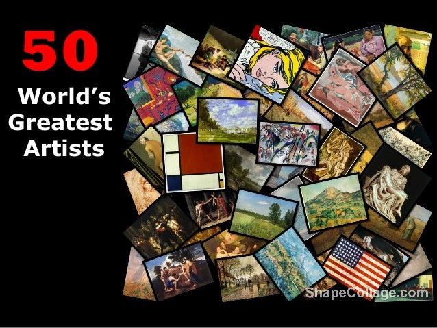 50 World's Greatest Artists