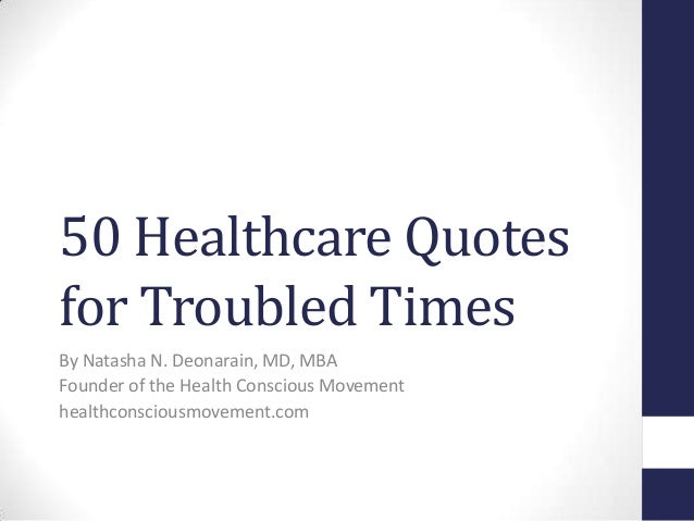 Health Care Quotes Alluring 50Healthcarequotesfortroubledtimes1638Cb1380635399