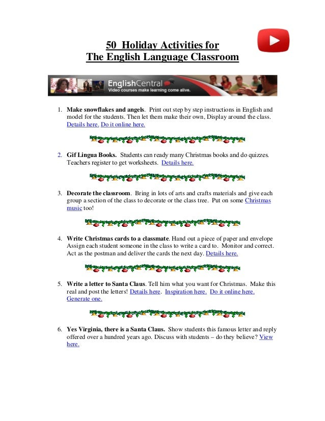 50 Holiday Activities for The English Language Classroom 1. Make snowflakes and angels. Print out step by step instruction...