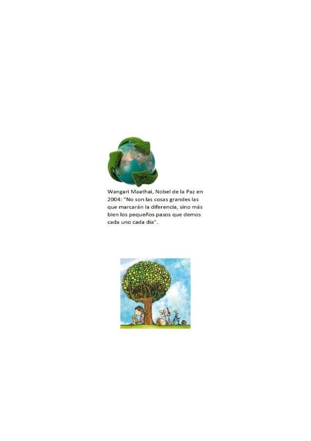 50 ideas sencillas para salvar el planeta RAFAEL RUIZ / CLEMENTE ÁLVAREZ 19/10/2007 EL PAIS Wangari Maathai, Nobel de la P...