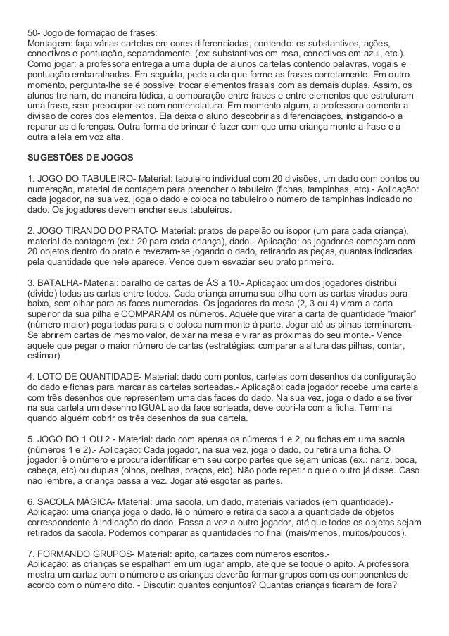 50- Jogo de formação de frases: Montagem: faça várias cartelas em cores diferenciadas, contendo: os substantivos, ações, c...