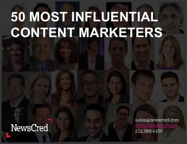 50 MOST INFLUENTIAL CONTENT MARKETERS sales@newscred.com www.Newscred.com 212.989.4100
