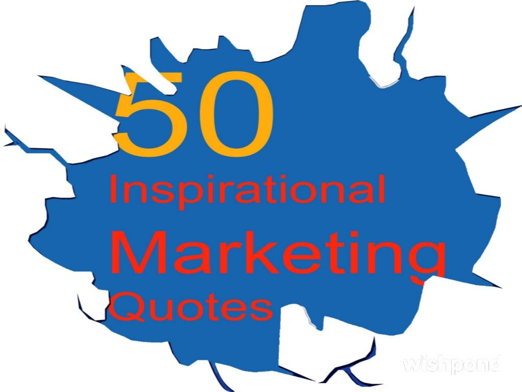 50 Inspirational Marketing Quotes