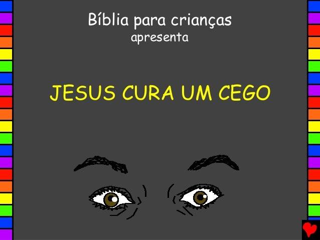 JESUS CURA UM CEGO Bíblia para crianças apresenta