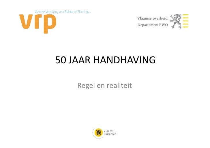 Departement RWO50 JAAR HANDHAVING   Regel en realiteit
