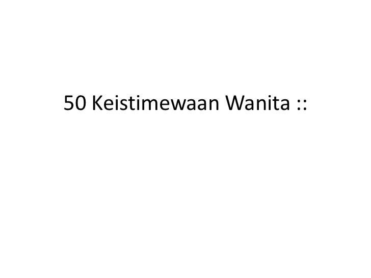 50 Keistimewaan Wanita ::