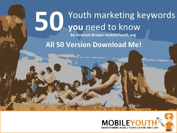 50 Youth marketing keywords  you  need to know All 50 Version Download Me! by Graham Brown mobileYouth.org