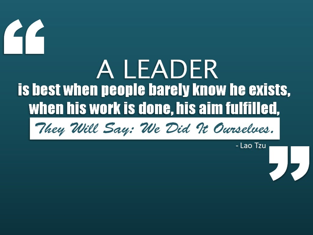 Leadership Quotes: Great Leaders Are Almost Always