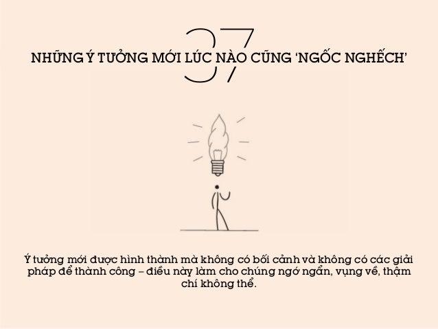 37  NHỮNG Ý TƯỞNG MỚI LÚC NÀO CŨNG 'NGỐC NGHẾCH'  Ý tưởng mới được hình thành mà không có bối cảnh và không có các giải ph...