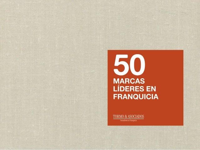 """INTRODUCCIÓN Presentamos por primera vez en nuestro país, las """"50 Marcas Líderes en Franquicia"""". Este estudio incluye a to..."""