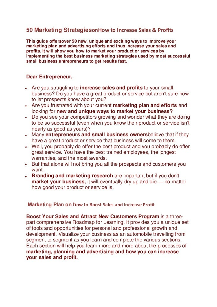 50 Marketing Strategies on How to Increase Sales & Profits <br />This guide offers over 50 new, unique and exciting ways t...