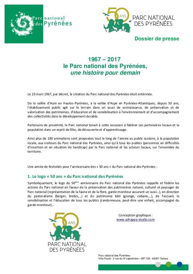 Parc national des Pyrénées Villa Fould - 2 rue du IV septembre – BP 736 - 65007 Tarbes Dossier de presse 1967 – 2017 le Pa...