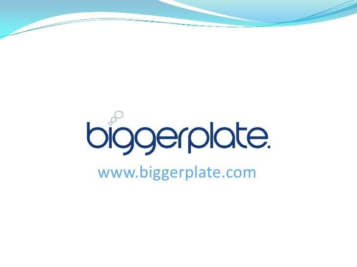 www.biggerplate.com<br />