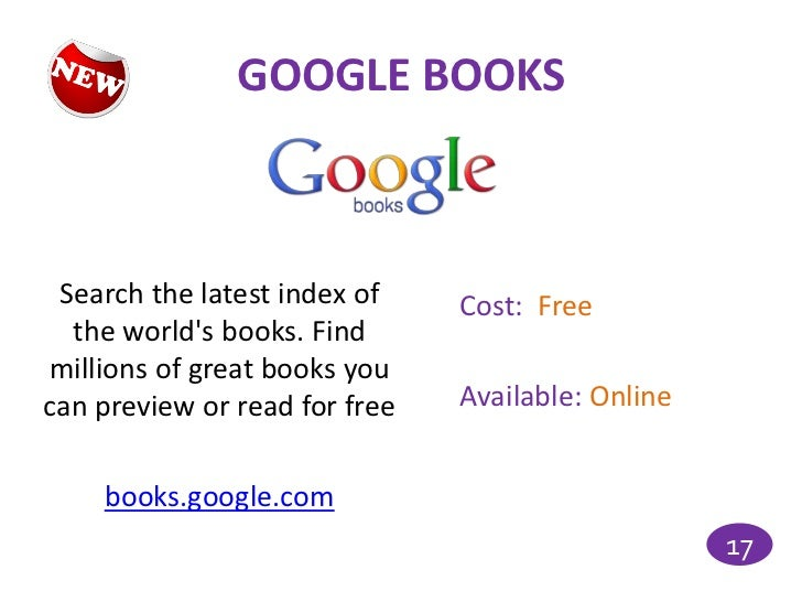 GOOGLE BOOKS Search the latest index of    Cost: Free  the worlds books. Findmillions of great books youcan preview or rea...