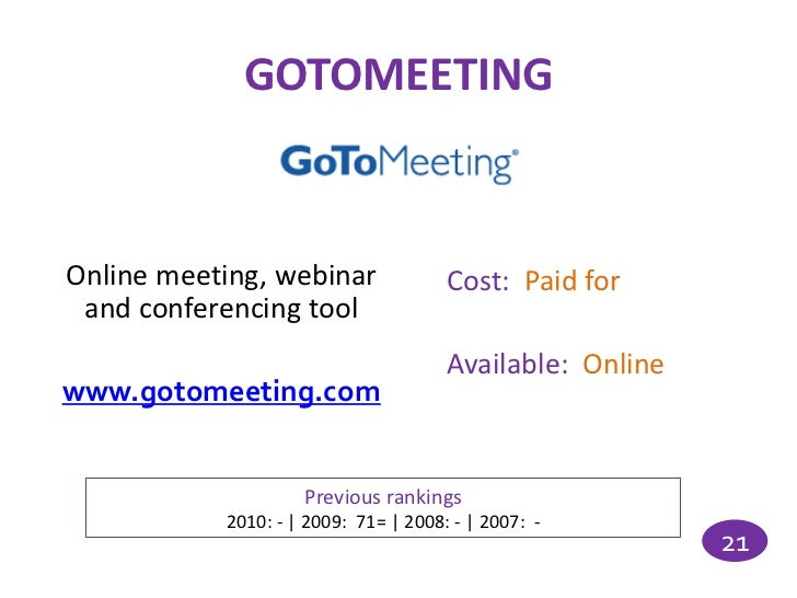 GOTOMEETINGOnline meeting, webinar               Cost: Paid for and conferencing tool                                     ...