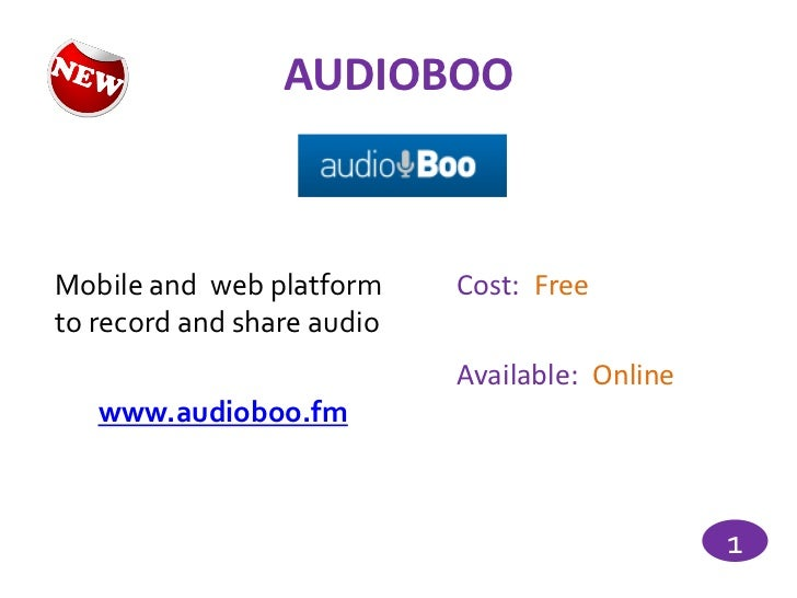 AUDIOBOOMobile and web platform     Cost: Freeto record and share audio                            Available: Online   www...