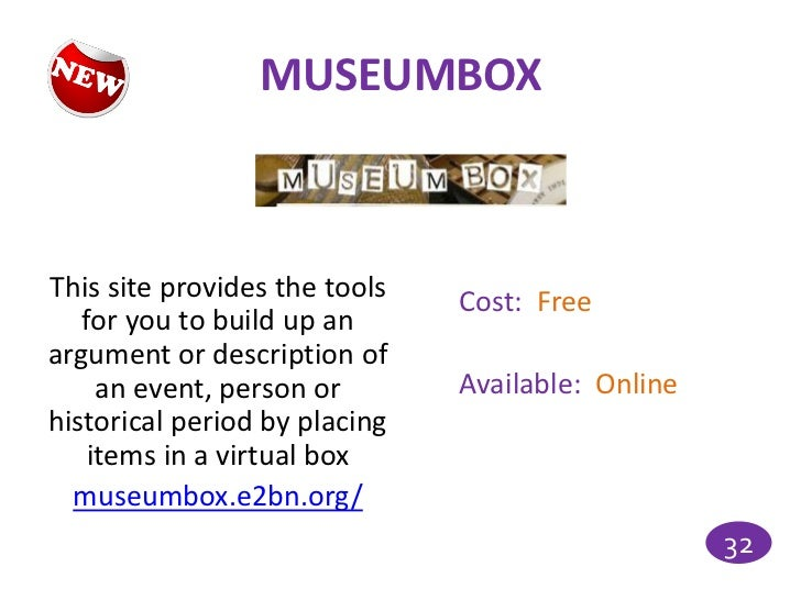 MUSEUMBOXThis site provides the tools   Cost: Free   for you to build up anargument or description of     an event, person...