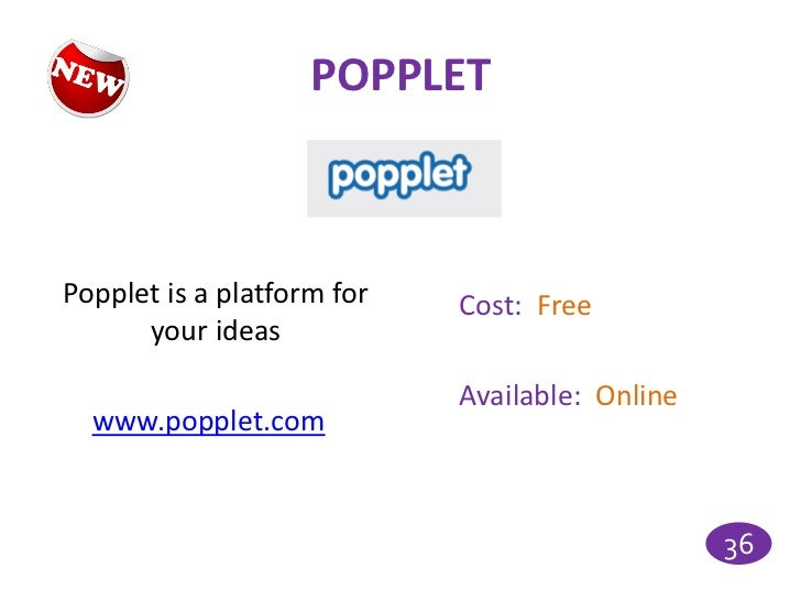 POPPLETPopplet is a platform for   Cost: Free      your ideas                            Available: Online  www.popplet.co...