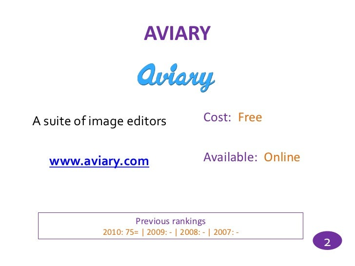 AVIARYA suite of image editors                Cost: Free   www.aviary.com                       Available: Online         ...