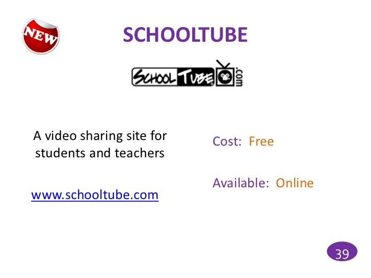SCHOOLTUBEA video sharing site for   Cost: Freestudents and teachers                           Available: Onlinewww.school...