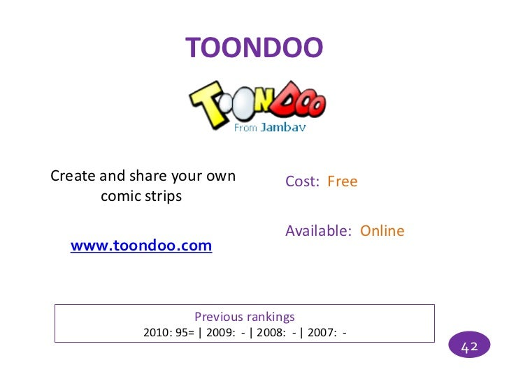 TOONDOOCreate and share your own              Cost: Free       comic strips                                       Availabl...
