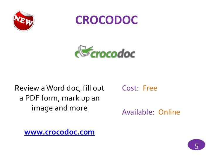 CROCODOCReview a Word doc, fill out   Cost: Free a PDF form, mark up an     image and more                              Av...
