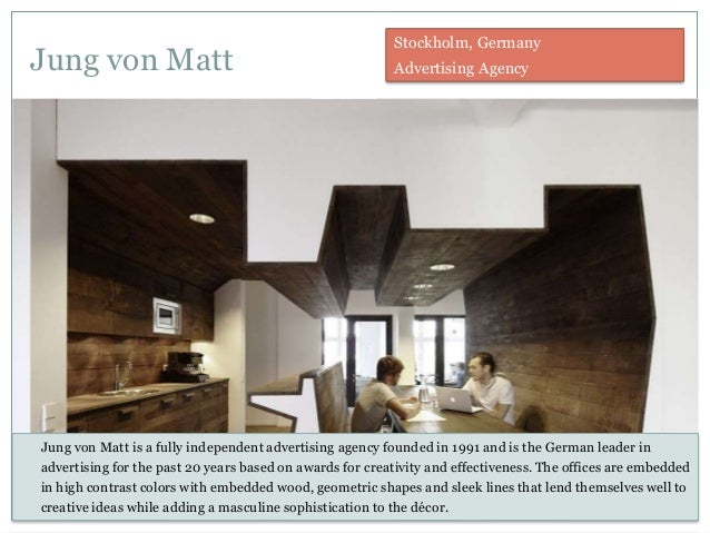 Jung von Matt Jung von Matt is a fully independent advertising agency founded in 1991 and is the German leader in advertis...