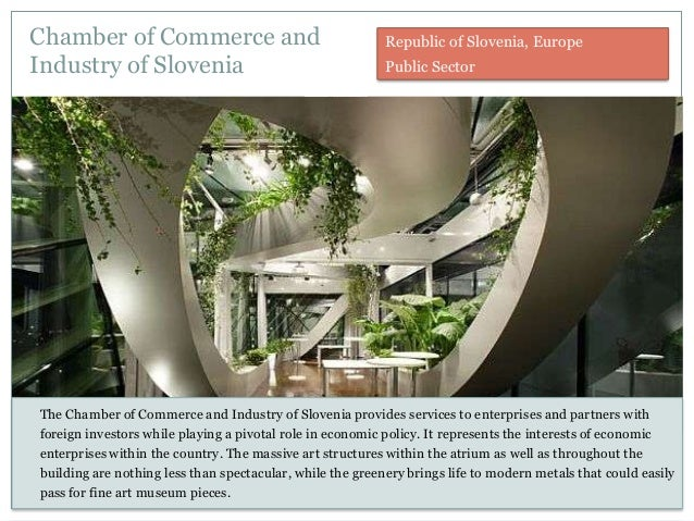 Chamber of Commerce and Industry of Slovenia The Chamber of Commerce and Industry of Slovenia provides services to enterpr...