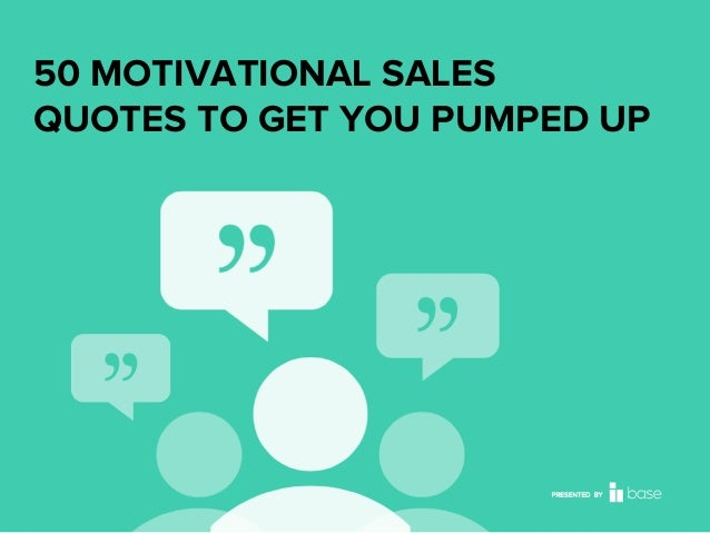 Motivational Sales Quotes To Get You Pumped Up