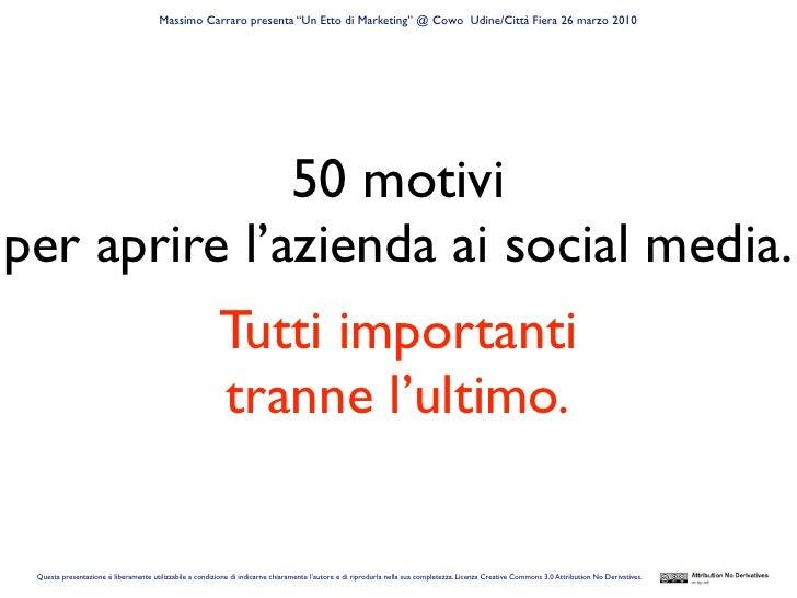 """Massimo Carraro presenta """"Un Etto di Marketing"""" @ Cowo Udine/Città Fiera 26 marzo 2010                   50 motivi per apr..."""