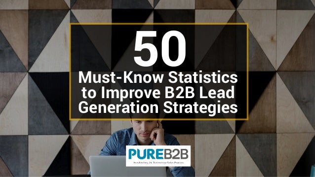 Must-Know Statistics to Improve B2B Lead Generation Strategies 50