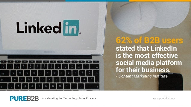 62% of B2B users stated that LinkedIn is the most effective social media platform for their business. - Content Marketing ...