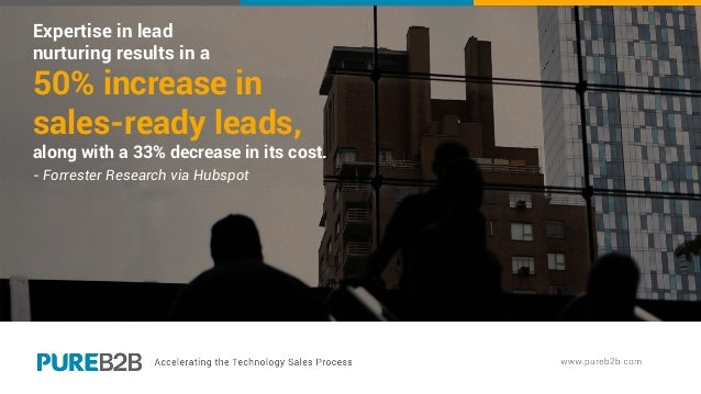 Expertise in lead nurturing results in a 50% increase in sales-ready leads, along with a 33% decrease in its cost. - Forre...