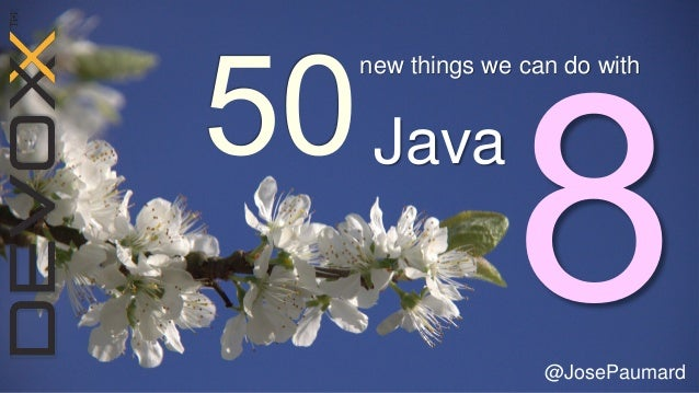 50 new things you can do with java 8