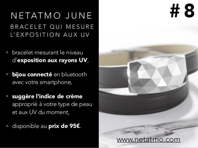 N E TAT M O J U N E • bracelet mesurant le niveau d'exposition aux rayons UV, • bijou connecté en bluetooth avec votre sma...