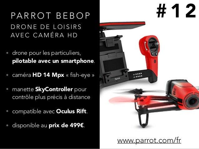 PA R R O T B E B O P • drone pour les particuliers, pilotable avec un smartphone. • caméra HD 14 Mpx «fish-eye» • manett...