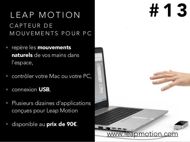 L E A P M O T I O N • repère les mouvements naturels de vos mains dans l'espace, • contrôler votre Mac ou votre PC, • conn...