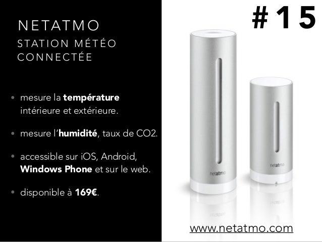N E TAT M O • mesure la température intérieure et extérieure. • mesure l'humidité, taux de CO2. • accessible sur iOS, Andr...