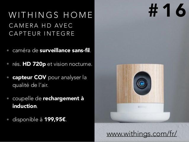 W I T H I N G S H O M E • caméra de surveillance sans-fil. • rés. HD 720p et vision nocturne. • capteur COV pour analyser l...