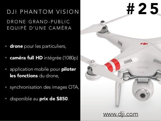 D J I P H A N T O M V I S I O N • drone pour les particuliers, • caméra full HD intégrée (1080p) • application mobile pour...