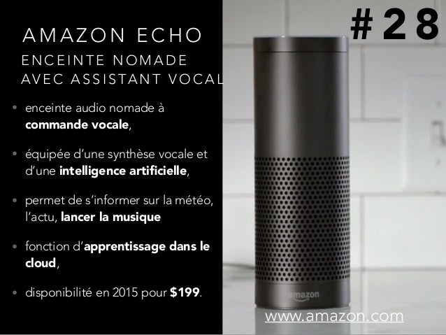 A M A Z O N E C H O • enceinte audio nomade à commande vocale, • équipée d'une synthèse vocale et d'une intelligence artifi...