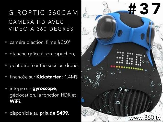 G I R O P T I C 3 6 0 C A M • caméra d'action, filme à 360° • étanche grâce à son capuchon, • peut être montée sous un dro...