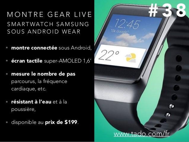 M O N T R E G E A R L I V E • montre connectée sous Android, • écran tactile super-AMOLED 1,6' • mesure le nombre de pas p...