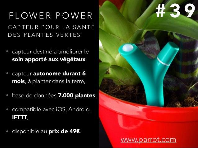 F L O W E R P O W E R • capteur destiné à améliorer le soin apporté aux végétaux. • capteur autonome durant 6 mois, à plan...
